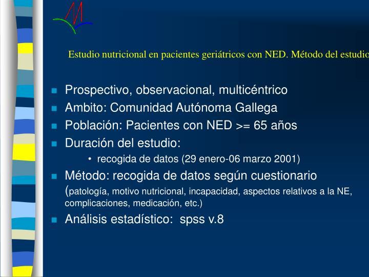 Estudio nutricional en pacientes geriátricos con NED. Método del estudio
