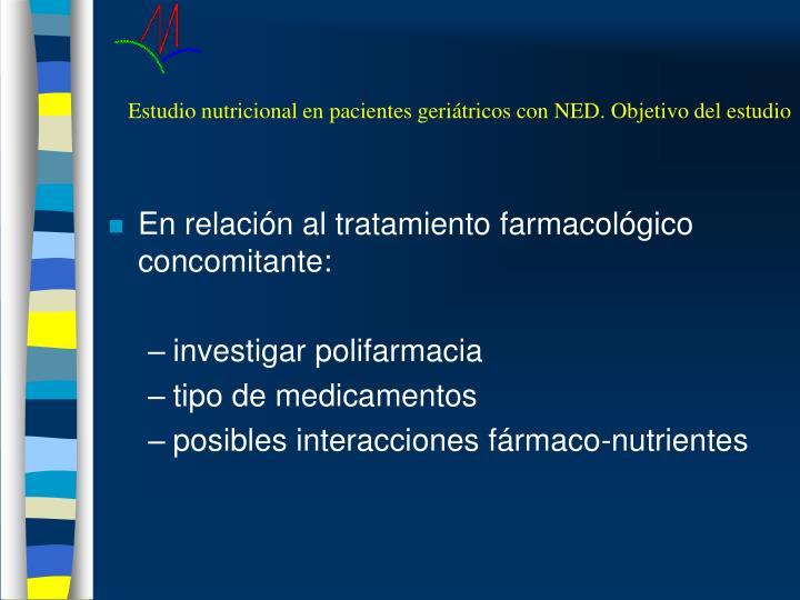 Estudio nutricional en pacientes geriátricos con NED. Objetivo del estudio