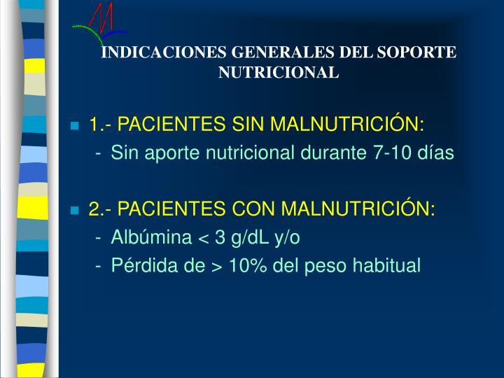 INDICACIONES GENERALES DEL SOPORTE NUTRICIONAL