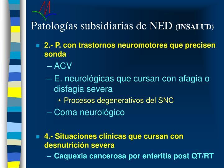 Patologías subsidiarias de NED