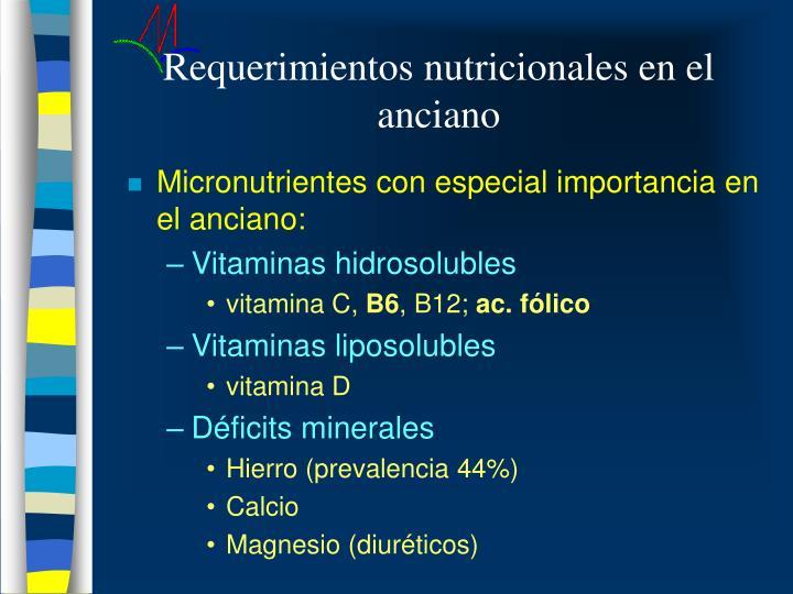 Requerimientos nutricionales en el anciano