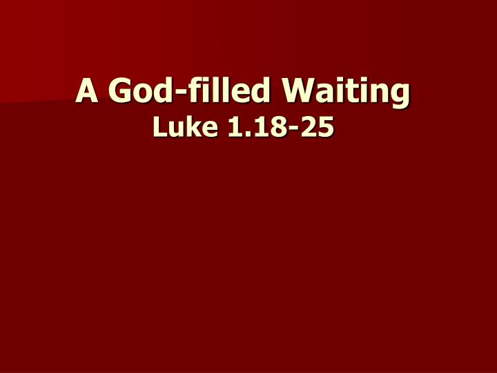 A god filled waiting luke 1 18 25