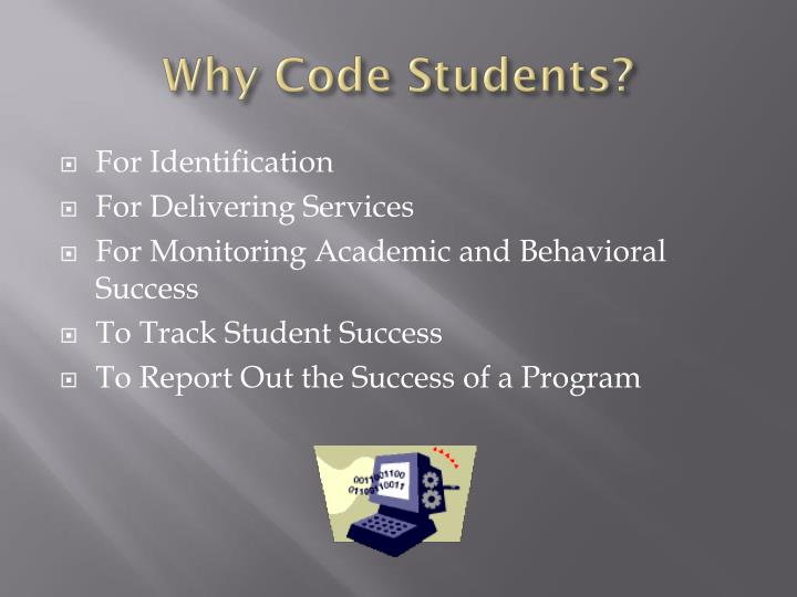 Why Code Students?