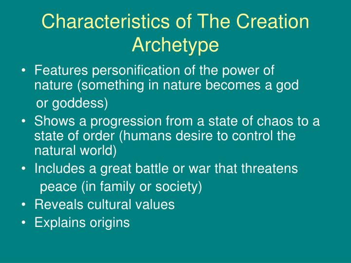 Characteristics of The Creation Archetype