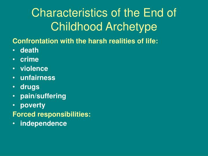 Characteristics of the End of Childhood Archetype