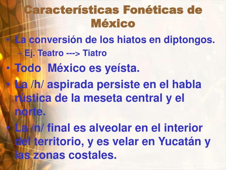 Características Fonéticas de  México