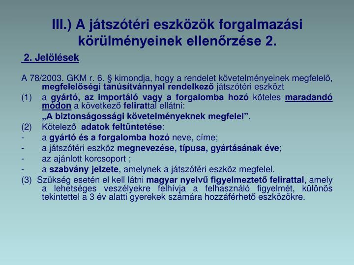 III.) A játszótéri eszközök forgalmazási körülményeinek ellenőrzése 2.