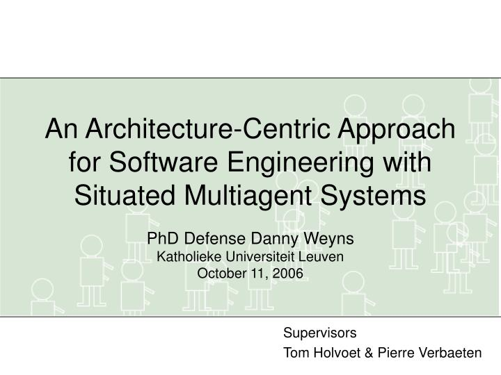 An Architecture-Centric Approach for Software Engineering with Situated Multiagent Systems