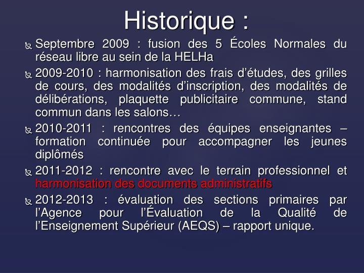 Septembre 2009 : fusion des 5 Écoles Normales du réseau libre au sein de la HELHa