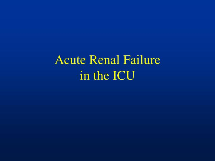 Acute renal failure in the icu