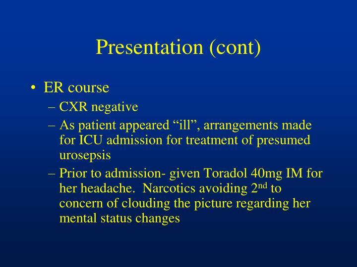 Presentation (cont)