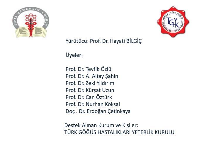 Yürütücü: Prof. Dr. Hayati BİLGİÇ