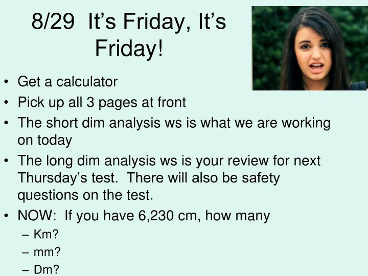 8/29  It's Friday, It's Friday!