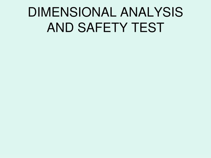 DIMENSIONAL ANALYSIS AND SAFETY TEST