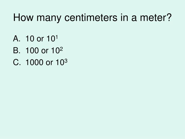 How many centimeters in a meter?