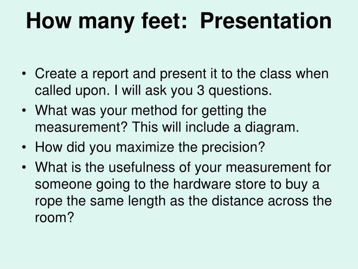 How many feet:  Presentation