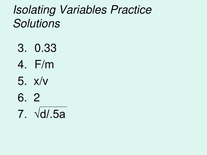 Isolating Variables Practice  Solutions