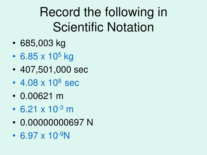 Record the following in Scientific Notation