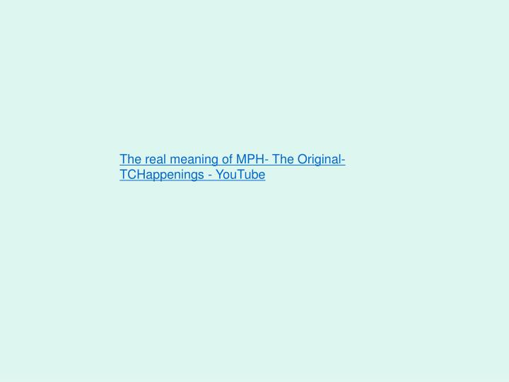 The real meaning of MPH- The Original- TCHappenings - YouTube