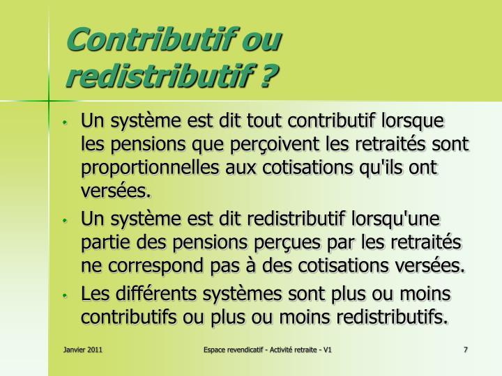 Contributif ou redistributif?