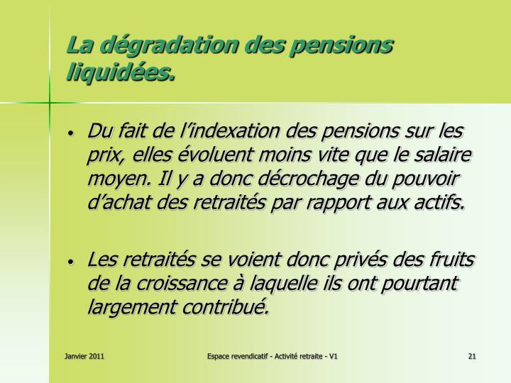 La dégradation des pensions liquidées.