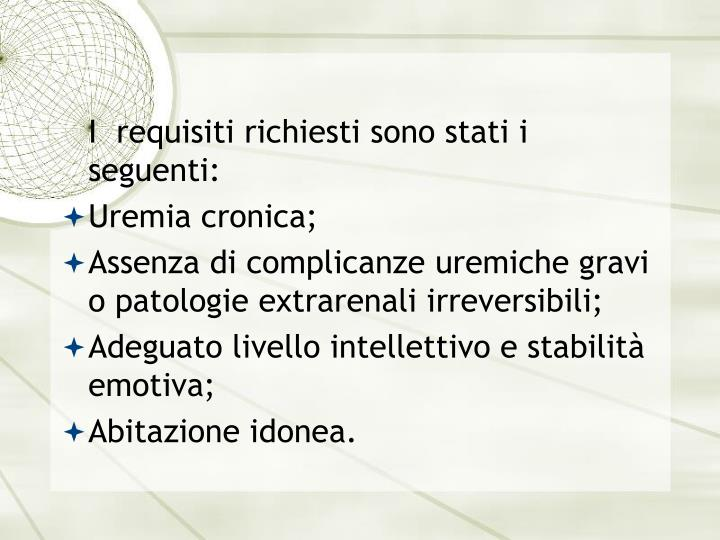 I  requisiti richiesti sono stati i seguenti: