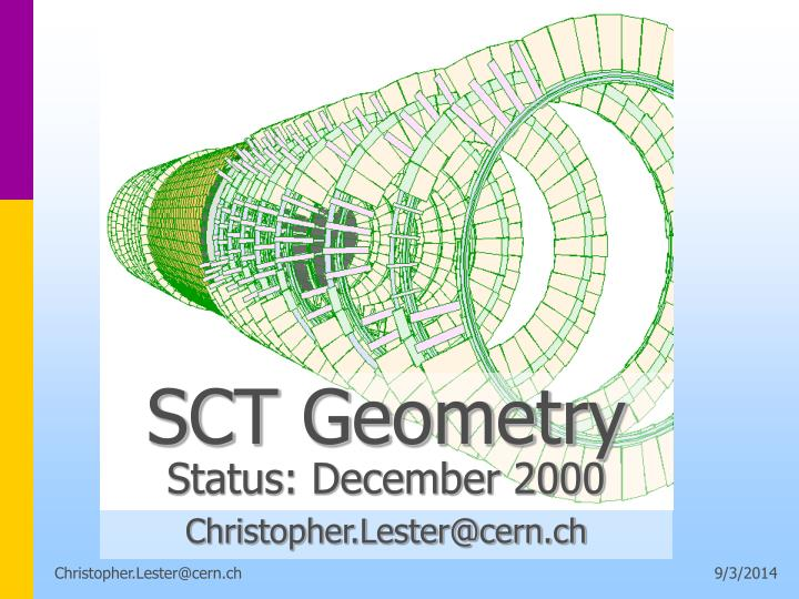 Sct geometry status december 2000 christopher lester@cern ch
