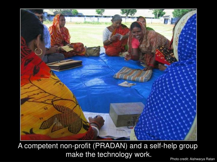 A competent non-profit (PRADAN) and a self-help group