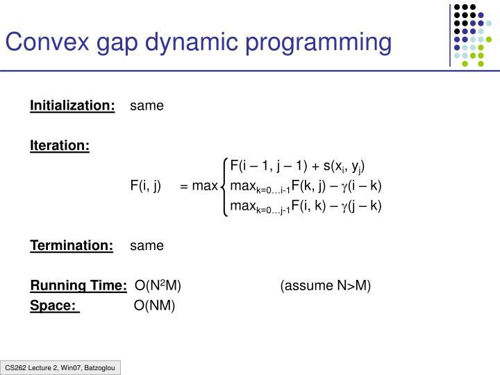 Convex gap dynamic programming