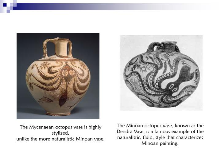 The Mycenaean octopus vase is highly stylized,