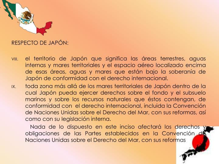 RESPECTO DE JAPÓN: