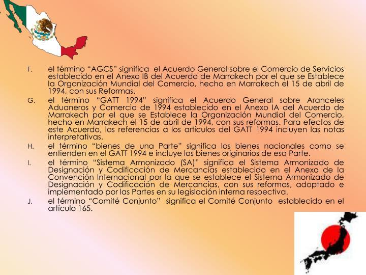 """el término """"AGCS"""" significa  el Acuerdo General sobre el Comercio de Servicios"""