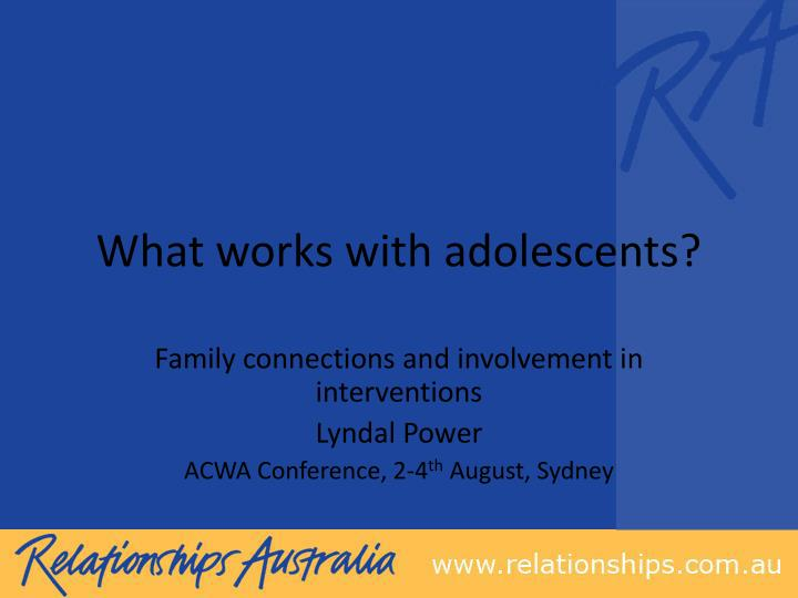 What works with adolescents