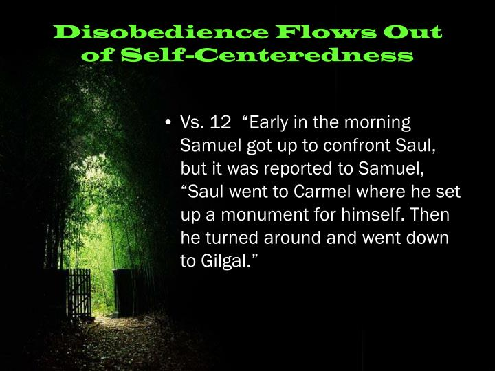 Disobedience Flows Out of Self-Centeredness