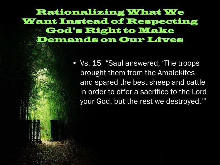 Rationalizing What We Want Instead of Respecting God's Right to Make Demands on Our Lives