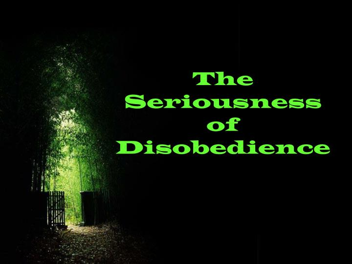 The Seriousness of Disobedience