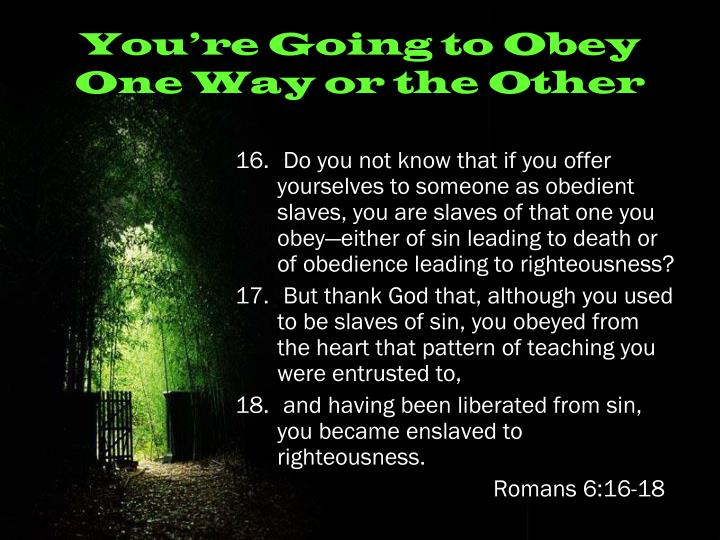 You're Going to Obey One Way or the Other