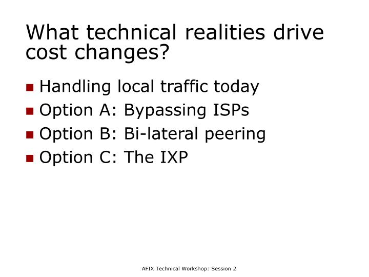 What technical realities drive cost changes?