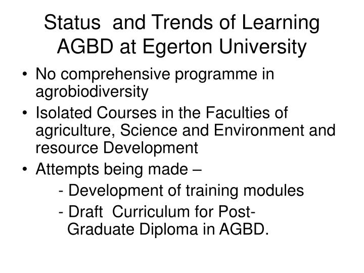 Status and trends of learning agbd at egerton university