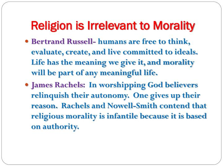 Religion is Irrelevant to Morality