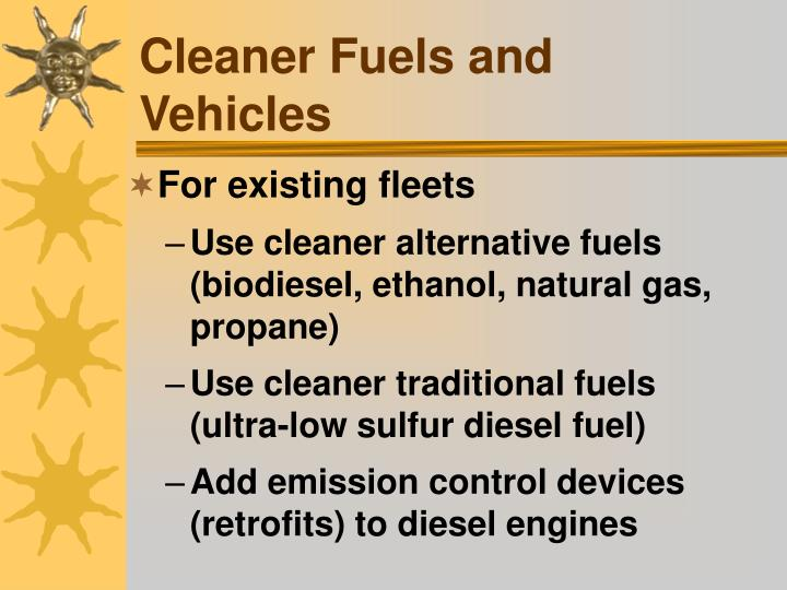 Cleaner Fuels and Vehicles