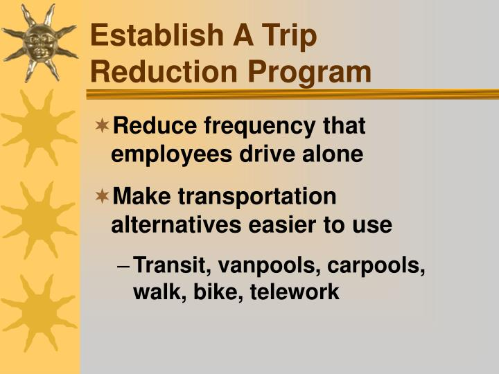 Establish A Trip Reduction Program