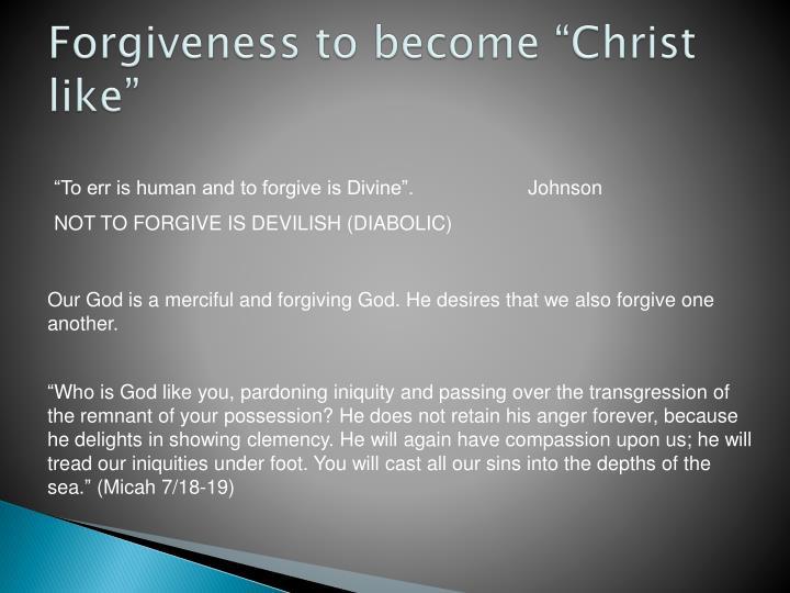 """Forgiveness to become """"Christ like"""""""