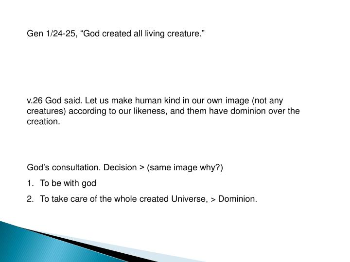 "Gen 1/24-25, ""God created all living creature."""