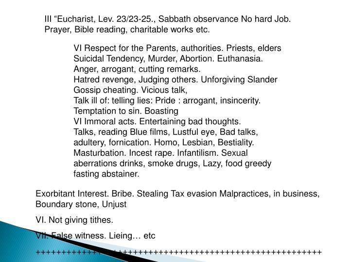 "III ""Eucharist, Lev. 23/23-25., Sabbath observance No hard Job. Prayer, Bible reading, charitable works etc."