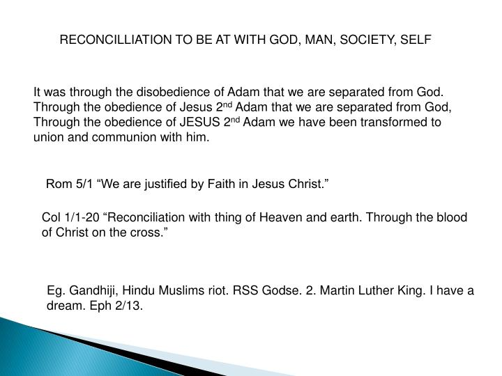 RECONCILLIATION TO BE AT WITH GOD, MAN, SOCIETY, SELF