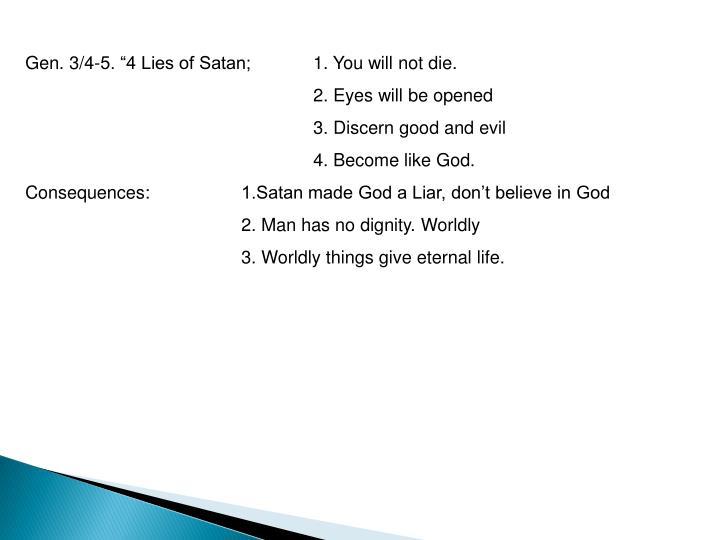 """Gen. 3/4-5. """"4 Lies of Satan;  1. You will not die."""