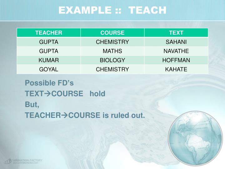 EXAMPLE ::  TEACH