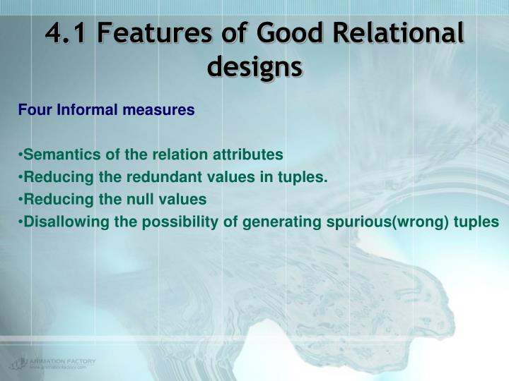 4.1 Features of Good Relational designs