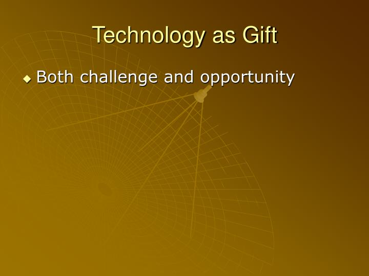 Technology as Gift